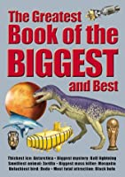 Greatest Book of the Biggest and Best