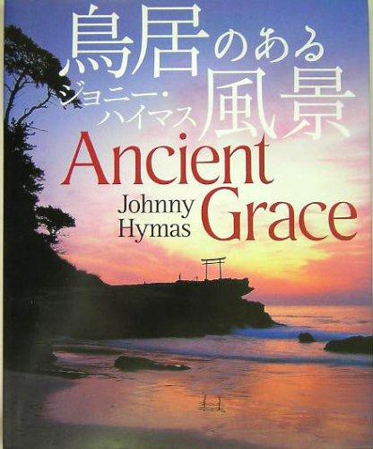 鳥居のある風景―Ancient Graceの詳細を見る