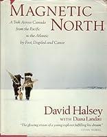 Magnetic North: A Trek Across Canada