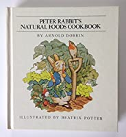 Peter Rabbit's Natural Foods Cookbook
