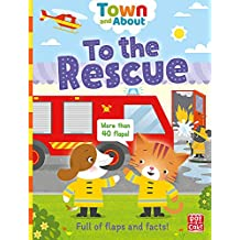 Town and About: To the Rescue: A lift-the-flap book