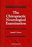 The Chiropractic Neurological Examination
