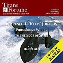 Clarence L. 'Kelley' Johnson: From Skunk Works to the Edge of Space