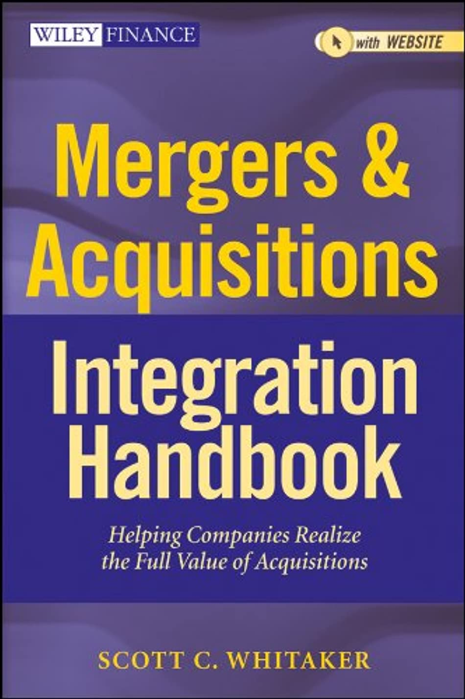 遠え彼の計算Mergers & Acquisitions Integration Handbook: Helping Companies Realize The Full Value of Acquisitions (Wiley Finance Book 657) (English Edition)