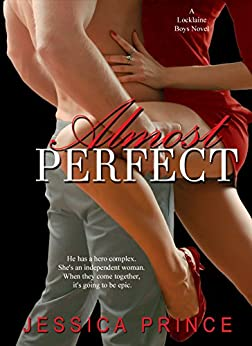 Almost Perfect (The Locklaine Boys Book 3) by [Prince, Jessica , Prince, Jessica]