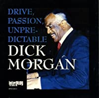 Drive Passion Unpredictable by Dick Morgan