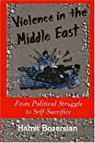 Violence In The Middle East: From Political Struggle To Self-sacrifice