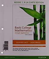 Basic Mathematics through Applications, Books a la Carte Edition plus MyMathLab Student Access Kit