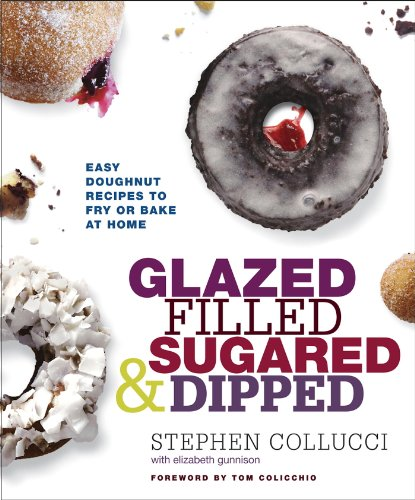 Glazed, Filled, Sugared & Dipped: Easy Doughnut Recipes to Fry or Bake at Home (English Edition)