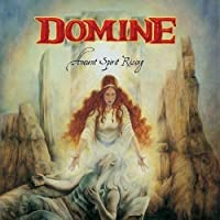 Ancient Spirit Rising by Domine (2007-03-05)