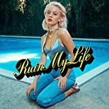 Ruin My Life [Explicit]