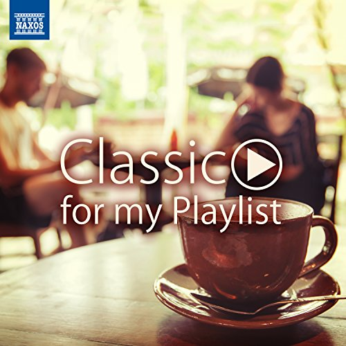 CAFE ~ Classic for my Playlist [#カフェ #読書 #まったり #クラシック]