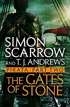 Pirata: The Gates of Stone: Part two of the Roman Pirata series by [Scarrow, Simon]