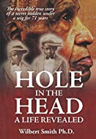 Hole in the Head: A Life Revealed