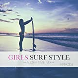 Amazon.co.jpGIRLS SURF STYLE~ALOHA TIME MIX~