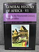 General History of Africa: Africa in the Nineteenth Century Until the 1880s