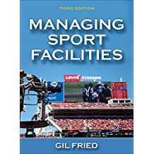Managing Sport Facilities 3ed