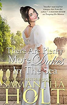 There Are Plenty More Dukes in the Sea (The Inheritance Clause Book 1) by [Holt, Samantha]
