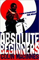 Absolute Beginners (Absolute Classics S.)