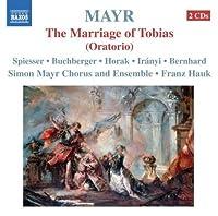 Mayr: The Marriage Of Tobias (Oratorio) by Mayr (2009-06-30)