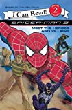 Meet the Heroes and Villains (I Can Read!: Spider-Man 3: Reading With Help)