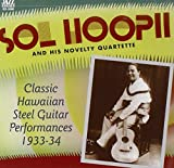 Classic Hawaiian Steel Guitar 1933 - 34 [Us Import] by Sol Hoopii and His Novelty Quartette (2007-03-19)