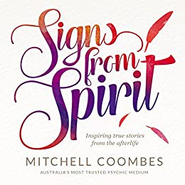 SIGNS FROM SPIRIT: Inspiring true stories from the afterlife by [Coombes, Mitchell]
