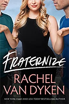 Fraternize (Players Game Book 1) by [Van Dyken, Rachel]