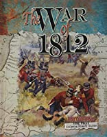 The War of 1812 (Uncovering the Past: Analyzing Primary Sources)