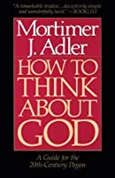 How to Think About God: A Guide for the 20th-Century Pagan【洋書】 [並行輸入品]