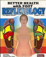 Better Health With Foot Reflexology: The Ingham Method of Reflexology