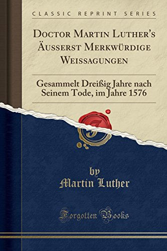 Doctor Martin Luther's Aeusser...