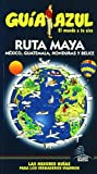 Ruta maya / Mayan Route (Guia Azul-ciudades Y Paises Del Mundo)