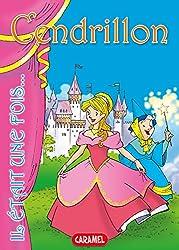 Cendrillon: Contes et Histoires pour enfants (Il était une fois t. 6) (French Edition)