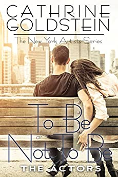To Be or Not To Be: The Actors (The New York Artists) by [Goldstein, Cathrine]