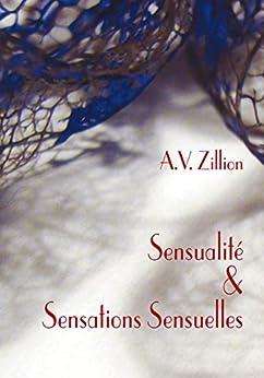 Sensualité et Sensations Sensuelles (French Edition) by [Zillion, A.V.]