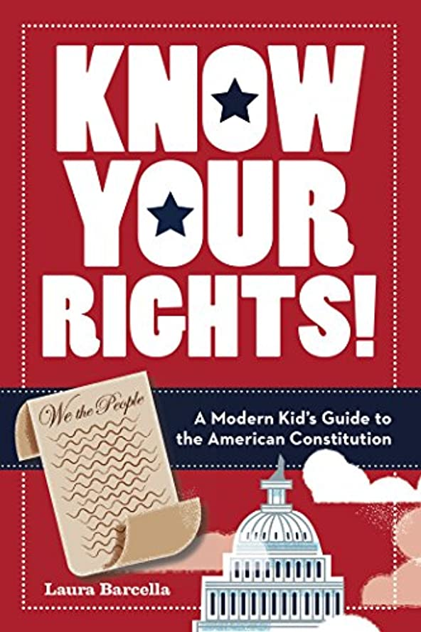 Know Your Rights!: A Modern Kid's Guide to the American Constitution (English Edition)
