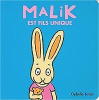 Malik est fils unique