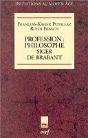 Profession : philosophe, Siger de Brabant