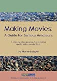 Making Movies: A Guide for Serious Amateurs (Maria's Guides Book 1) (English Edition)