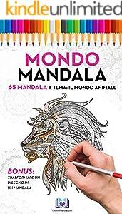 Mondo Mandala : 65 Mandala a tema: il mondo animale (Creative Manufaktur Vol. 2) (Italian Edition)
