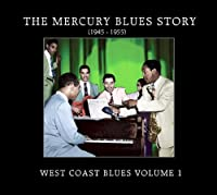 Mercury Blues Story: West Coast Blues 1