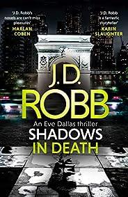 Shadows in Death: An Eve Dallas thriller (Book 51): An Eve Dallas thriller (Book 48)