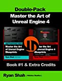 Master the Art of Unreal Engine 4 - Blueprints - Double Pack #1: Book #1 and Extra Credits: HUD, Blueprint Basics, Variables, Unreal Motion Graphics and more! (English Edition)