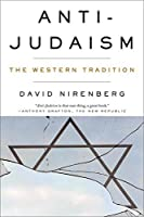 Anti-Judaism: The Western Tradition by David Nirenberg(2014-03-03)