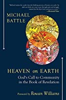 Heaven on Earth: God's Call to Community in the Book of Revelation