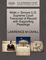 Wells V. Simons U.S. Supreme Court Transcript of Record with Supporting Pleadings