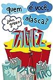Quem É Você, Alasca? (Português)