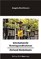 Interkulturelle Trainingsmassnahmen - Zielland Niederlande