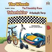 The Wheels -The Friendship Race (English Turkish Bilingual Book) (English Turkish Bilingual Collection)